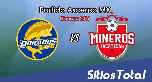Ver Dorados de Sinaloa vs Mineros de Zacatecas en Vivo – Ascenso MX en su Torneo de Clausura 2019