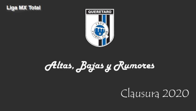 Altas, Bajas y Rumores del Querétaro- Clausura 2020