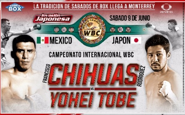 """Francisco """"Chihuas"""" Rodríguez Jr. vs Yohei Tobe en Vivo – Box – Sábado 9 de Junio del 2018"""
