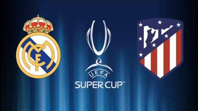 Real Madrid vs Atletico Madrid en Vivo – Super Copa UEFA – Miércoles 15 de Agosto del 2018