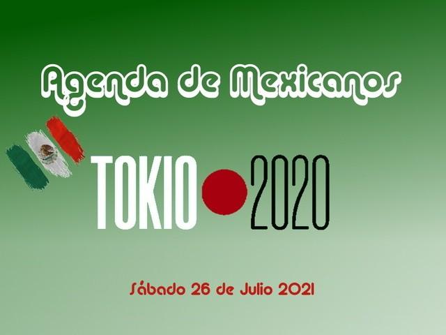 Agenda de los mexicanos este  26 de Julio – Juegos Olímpicos Tokio 2020