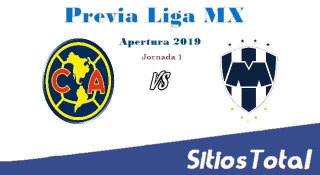 Previa América vs Monterrey – J1 – Apertura 2019