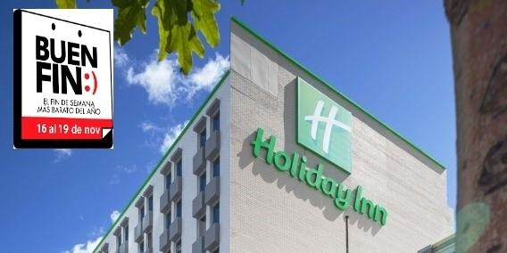 Oferta Holiday Inn El Buen Fin 2018