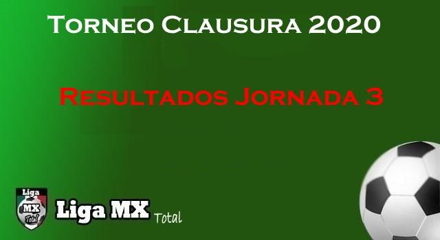 Resultados de la Jornada 3 del Clausura 2020