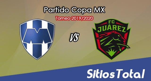 Monterrey vs FC Juarez en Vivo – Semifinal Vuelta – Copa MX – Miércoles 11 de Marzo del 2020