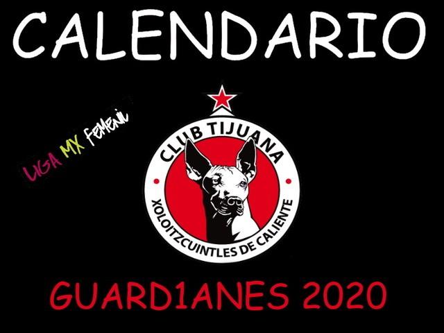 Calendario del Club Tijuana Femenil – Guard1anes 2020