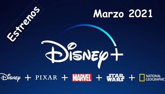 Estrenos Disney Plus Marzo 2021