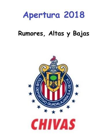 Rumores, Altas, Bajas de Chivas para el Apertura 2018