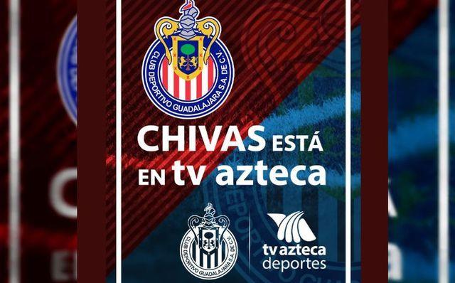 TV Azteca transmitirá partidos de Chivas ¡Confirmado!
