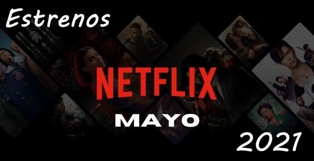 Estrenos de Netflix para Mayo 2021