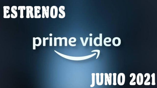 Estrenos de Amazon Prime para Junio 2021