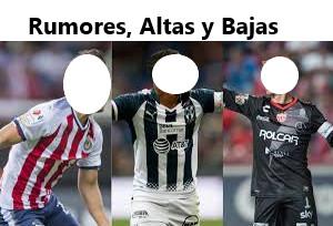 Altas, Bajas y Rumores de la Liga MX para el Apertura 2018