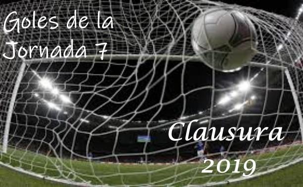 Goles de la Jornada 7 del Clausura 2019