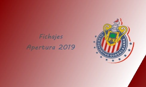 Fichajes de Chivas para el Apertura 2019