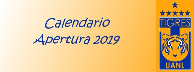Calendario de Tigres para el Apertura 2019