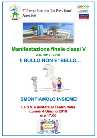 """MANIFESTAZIONE DI FINE ANNO SCOLASTICO CLASSI V """" IL BULLO NON E' BELLO"""""""