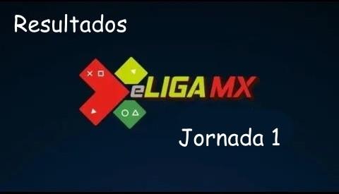 Resultados Jornada 1 de la eLiga MX