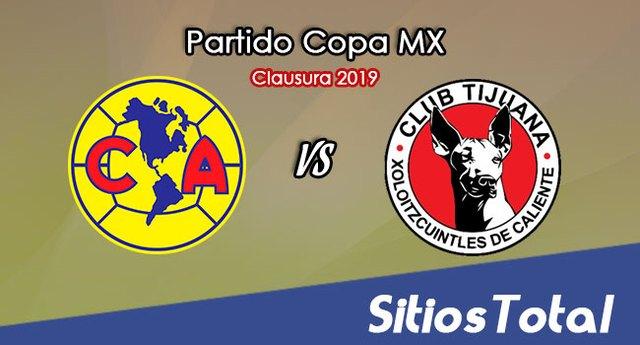 América vs Xolos Tijuana en Vivo – Copa MX – Martes 2 de Abril del 2019