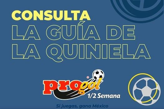 Guia de Quiniela Progol Media Semana del concurso 543 – Quiniela en venta hasta el Lunes 26 de Julio del 2021