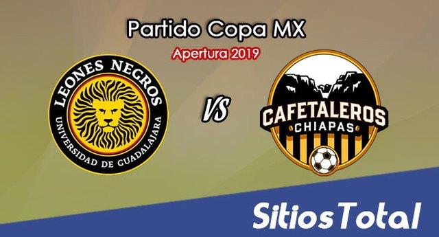Leones Negros vs Cafetaleros de Chiapas en Vivo – Copa MX – Martes 13 de Agosto del 2019