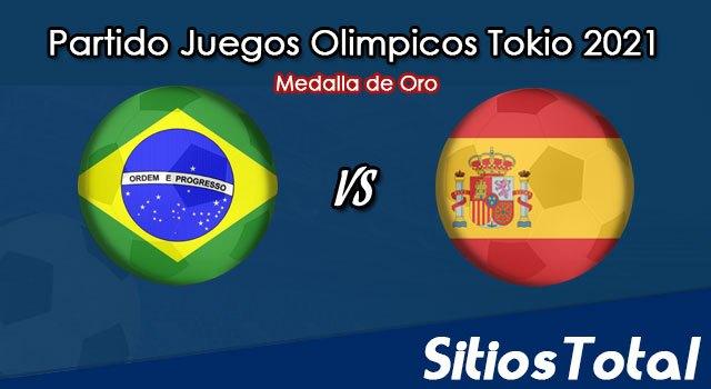 Brasil vs España en Vivo – Partido por la Medalla de Oro – Fútbol Varonil – Juegos Olímpicos Tokyo 2021 – Sábado 7 de Agosto del 2021