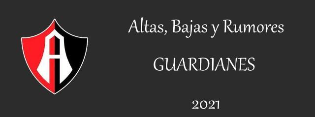 Altas, Bajas y rumores del Atlas para el Guardianes 2021