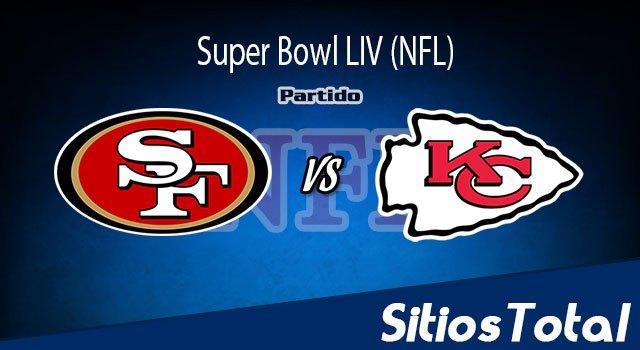 49es de San Francisco vs Jefes de Kansas City en Vivo – Super Bowl LIV (NFL) – Domingo 2 de Febrero del 2020