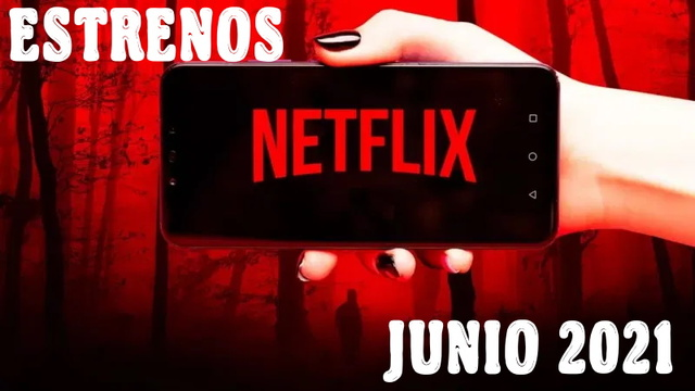 Estrenos de Netflix para Junio 2021