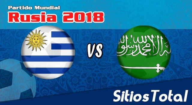 Ver Uruguay vs Arabia Saudita en Vivo – Mundial Rusia 2018