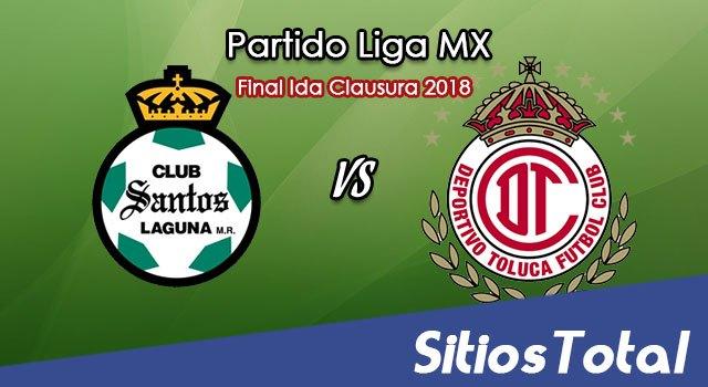 Santos vs Toluca en Vivo – Final Ida – Liga MX – Jueves 17 de Mayo del 2018