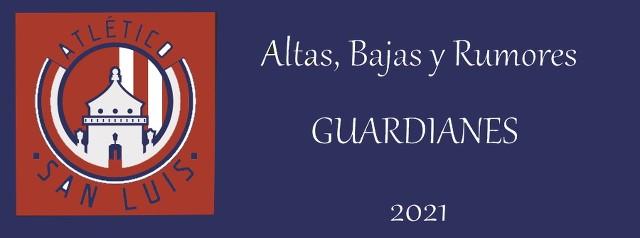 Altas, Bajas y rumores del Atlético San Luis para el Guardianes 2021
