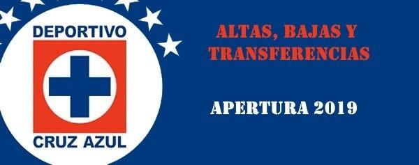 Altas, Bajas y Rumores del Cruz Azul – Apertura 2019