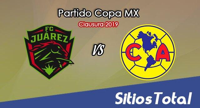 FC Juarez vs América en Vivo – Copa MX – Gran Final! – Miércoles 10 de Abril del 2019