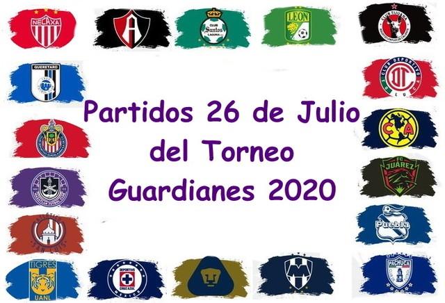 Partidos del Torneo Guard1anes 2020 – Domingo 26 de Julio del 2020