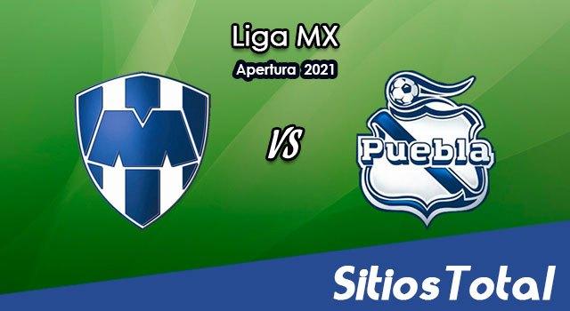 Monterrey vs Puebla en Vivo – Canal de TV, Fecha, Horario, MxM, Resultado – J1 de Apertura 2021 de la Liga MX