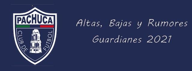 Altas, Bajas y rumores del Pachuca para el Guardianes 2021