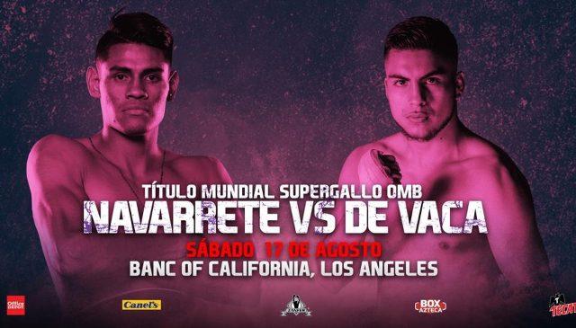 Emanuel Navarrete vs Francisco De Vaca en Vivo – Box – Sábado 17 de Agosto del 2019
