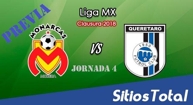 Previa Monarcas Morelia vs Querétaro en J4 del Clausura 2018