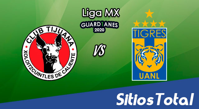 Xolos Tijuana vs Tigres en Vivo – Liga MX – Guardianes 2020 – Jueves 6 de Agosto del 2020