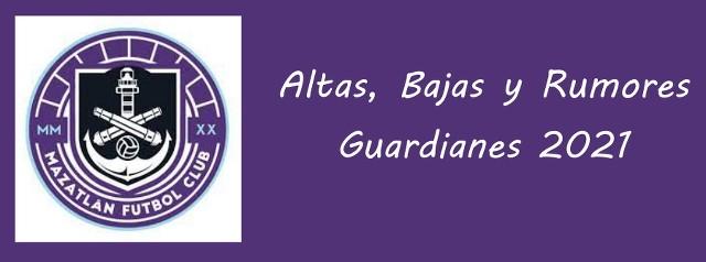 Altas, Bajas y rumores del Mazatlán FC para el Guardianes 2021