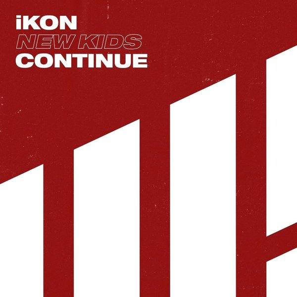 Download [Mini Album] iKON – NEW KIDS : CONTINUE (MP3 + iTunes Plus