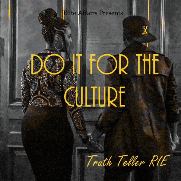 Truth Teller RIE – Do It For The Culture