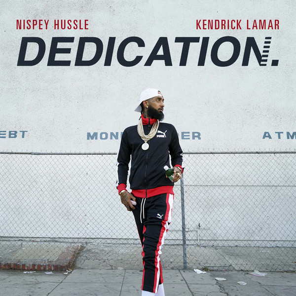 Nipsey Hussle Ft. Kendrick Lamar – Dedication