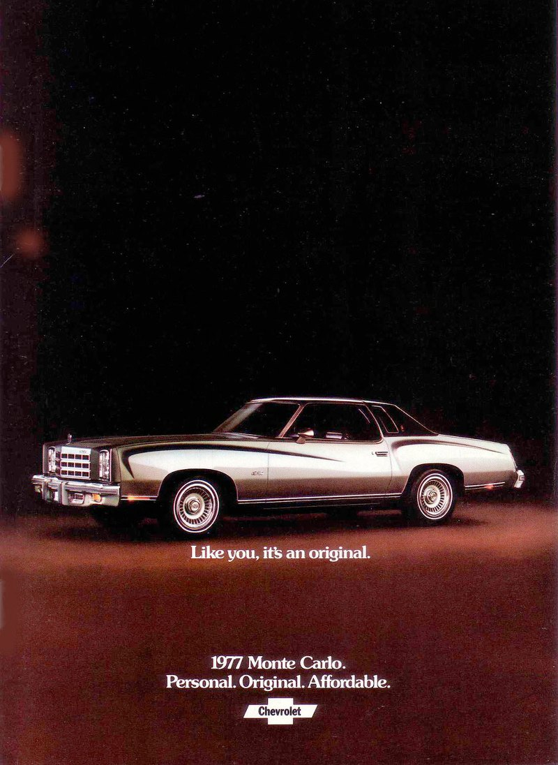 Like you, it's an original. The 1977 Chevrolet Monte Carlo. Personal. Original. Affordable.