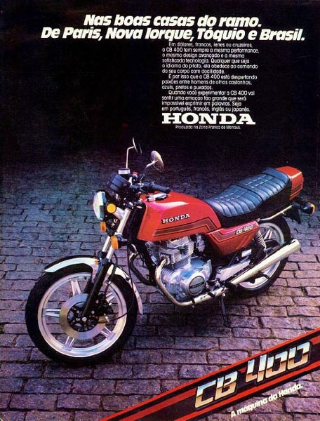 Honda CB 400. A máquina da Honda. Nas boas casas do ramo. De Paris, Nova Iorque, Tóquio e Brasil.