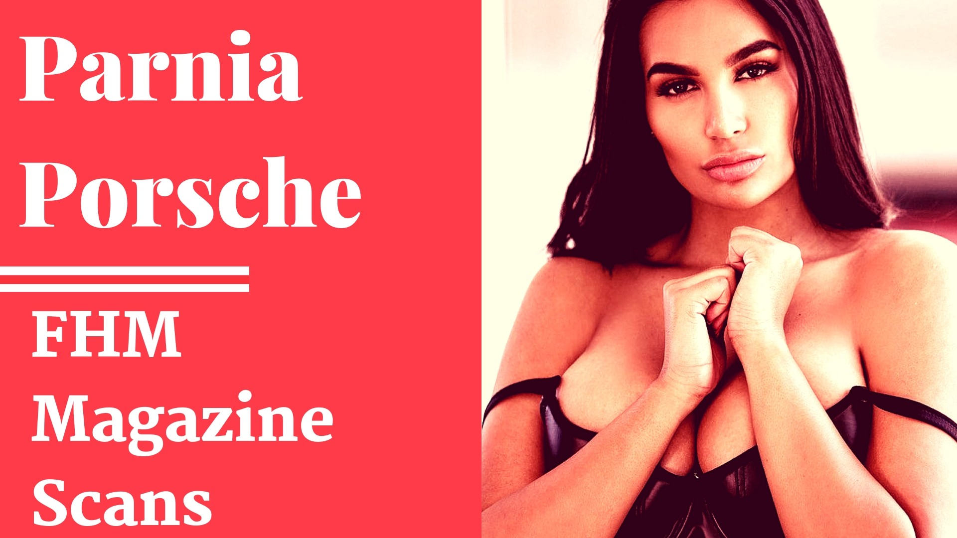 Parnia Porsche - FHM Magazine Scans - Sexy Actress Pictures | Hot Actress Pictures - ActressSnaps.com