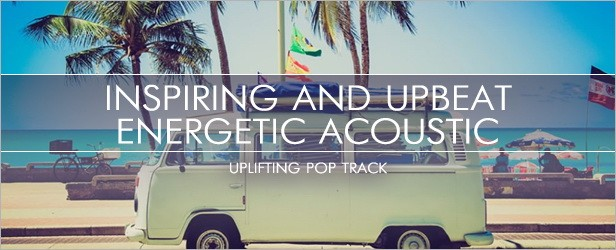 Inspiring and Upbeat Energetic Acoustic - 1