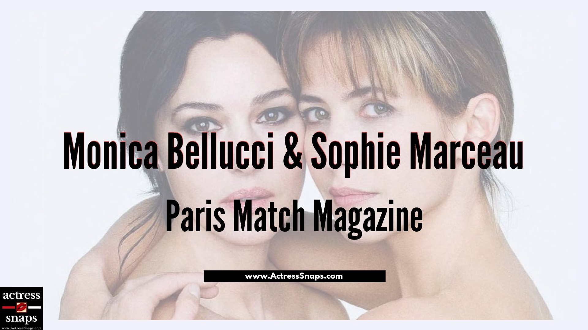 Monica Bellucci & Sophie Marceau Magazine Scans - Sexy Actress Pictures | Hot Actress Pictures - ActressSnaps.com
