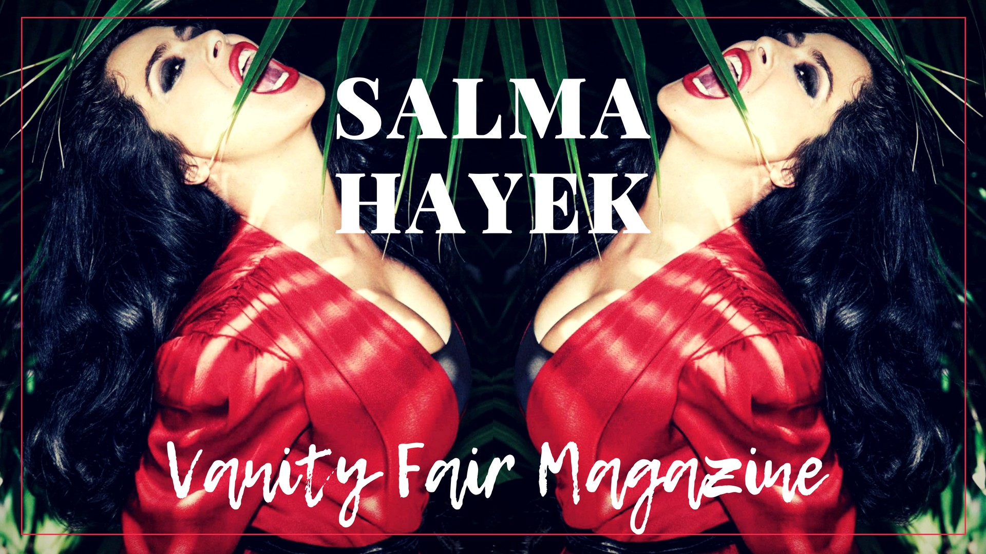 Hot Salma Hayek Scans from Vanity Fair Magazine - Sexy Actress Pictures | Hot Actress Pictures - ActressSnaps.com