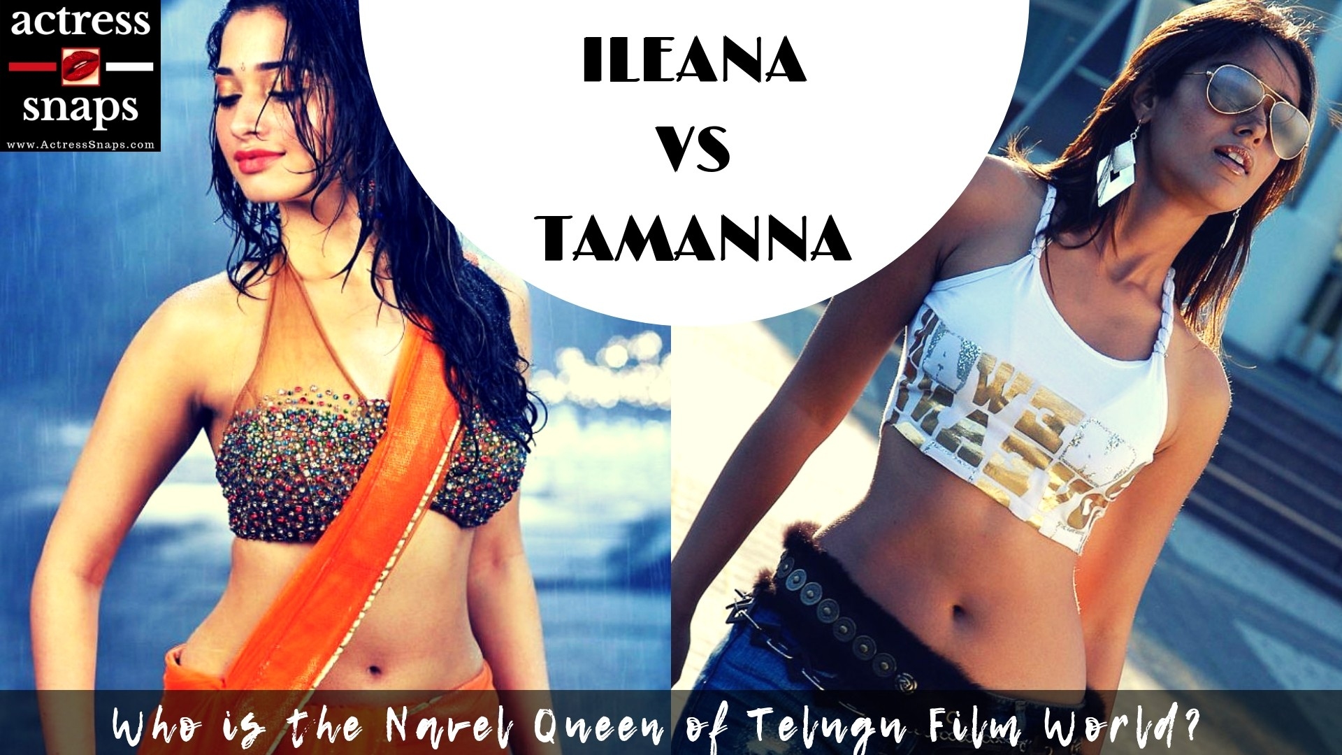 Who is the Real Navel Queen in Telugu Film World - Tamanna or Ileana